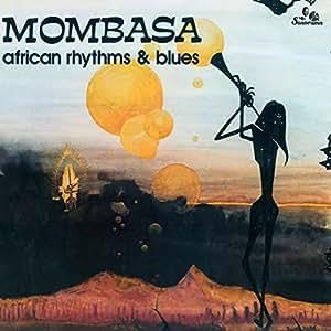MOMBASA - African Rhythms & Blues - Amazon.com Music