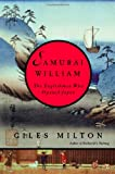Samurai William: The Englishman Who Opened Japan (0374253854) by Giles Milton