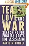 Tea, Love and War: Searching for Engl...