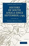 George McCall Theal History of South Africa since September 1795 5 Volume Set (Cambridge Library Collection - African Studies)