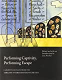 img - for By Lisa Peschel Performing Captivity, Performing Escape: Cabarets and Plays from the Terezin/Theresienstadt Ghetto ( [Paperback] book / textbook / text book