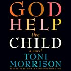God Help the Child: A Novel Hörbuch von Toni Morrison Gesprochen von: Toni Morrison