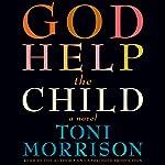God Help the Child: A Novel | Toni Morrison
