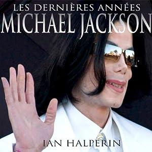 Les Dernieres Annees Audiobook