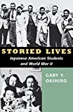 img - for Storied Lives: Japanese American Students and World War II (Scott and Laurie Oki Series in Asian American Studies) book / textbook / text book