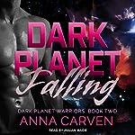 Dark Planet Falling: Dark Planet Warriors Series, Book 2   Anna Carven