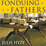 Fonduing Fathers: A White House Chef Mystery | Julie Hyzy
