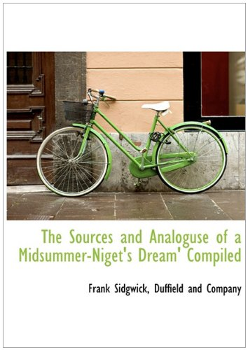 The Sources and Analoguse of a Midsummer-Niget's Dream' Compiled