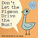 Don't Let the Pigeon Drive the Bus Audiobook by Mo Willems Narrated by Mo Willems
