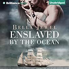 Enslaved by the Ocean: Criminals of the Ocean, Book 1 (       UNABRIDGED) by Bella Jewel Narrated by Carmen Rose