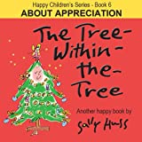 Children's EBook: THE TREE-WITHIN-THE-TREE (Happy Children's Series - Book 6 -- Fun, Adorable Picture Book/Bedtime Story about Appreciation, ages 2-8)