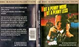 img - for NOT A PENNY MORE, NOT A PENNY LESS (NOT A CD!) (2-CASSETTE AUDIOTAPE FULL-CAST RADIO DRAMATIZATION) (BBC RADIO COLLECTION) book / textbook / text book