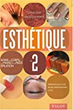 Esthtique : Volume 2, Manuel des soins du corps, des mains & des pieds, pilation