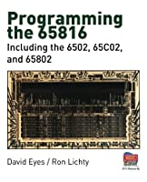 Programming the 65816: Including the 6502, 65C02, and 65802 Front Cover