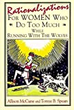 img - for Rationalizations for Women Who Do Too Much: While Running with the Wolves by McCune, Allison, Spears, Tomye B. (1994) Paperback book / textbook / text book