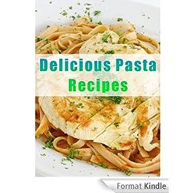 Delicious Pasta Recipes (Delicious Mini Book Book 2) (English Edition)
