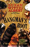 Hangman's Root: A China Bayles Mystery