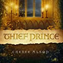 Thief Prince (       UNABRIDGED) by Cheree Alsop Narrated by Michele Carpenter