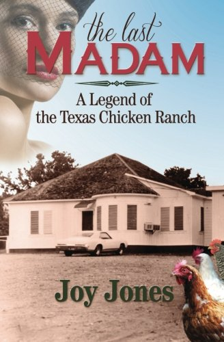 The Last Madam: A Legend of the Texas Chicken Ranch (Last Chicken compare prices)