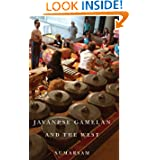 Javanese Gamelan and the West (Eastman/Rochester Studies Ethnomusicology)