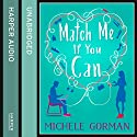 Match Me If You Can Audiobook by Michele Gorman Narrated by Emma Gregory