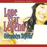 Lone Star Legend | Gwendolyn Zepeda