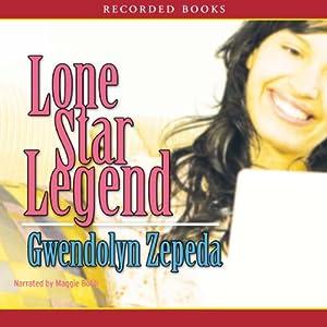Lone Star Legend | [Gwendolyn Zepeda]