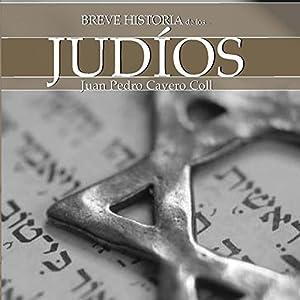 Breve historia de los judíos | [Juan Pedro Cavero Coll]