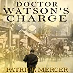 Dr. Watson's Charge | Patrick Mercer