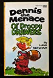 Dennis the Menace Ol' Droopy Drawers (0449127575) by Ketcham, Hank