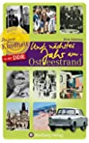 Unsere Kindheit in der DDR: Und nächstes Jahr am ... Ostseestrand