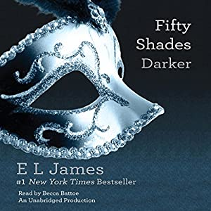 Fifty Shades Darker: Book Two of the Fifty Shades Trilogy Hörbuch von E. L. James Gesprochen von: Becca Battoe