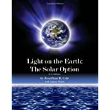 Light on the Earth: The Solar Option ~ Jonathan Cole