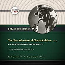 The New Adventures of Sherlock Holmes, Vol. 2: The Classic Radio Collection Radio/TV Program by  Hollywood 360 Narrated by Basil Rathbone, Nigel Bruce