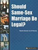 img - for Should Same-Sex Marriage Be Legal? (In Controversy) book / textbook / text book