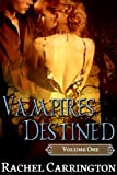Vampires Destined Volume 1