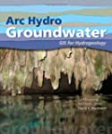 Arc Hydro Groundwater: GIS for Hydrog...