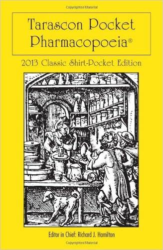 Tarascon Pocket Pharmacopoeia 2013 Classic Shirt Pocket Edition written by MD%2C FAAEM%2C FACMT%2C FACEP%2C Editor in Chief%2C Richard J. Hamilton