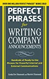 img - for Perfect Phrases for Writing Company Announcements: Hundreds of Ready-to-Use Phrases for Powerful Internal and External Communications (Perfect Phrases Series) book / textbook / text book