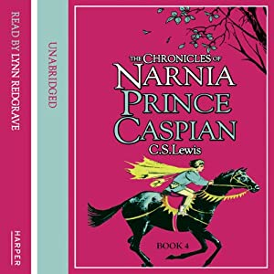 Prince Caspian: The Chronicles of Narnia, Book 2 Audiobook