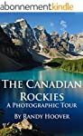 The Canadian Rockies: A Photographic...