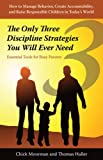 img - for The Only Three Discipline Strategies You Will Ever Need book / textbook / text book