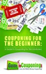 Couponing for the Beginner: A Guide t...