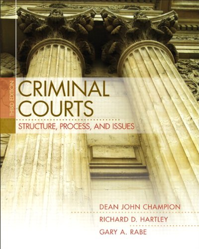 Criminal Courts: Structure, Process, and Issues (3rd...