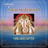 "Indian Meditation IIvon ""Mind Over Matter"""