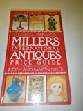 Millers' International Antiques Price Guide: 1986 Edition (0670810363) by Miller, Judith