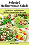 Selected Mediterranean Salads: 50 Hea...