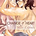 Change of Heart - Gay Fiction (       UNABRIDGED) by Mary Calmes Narrated by Sean Crisden