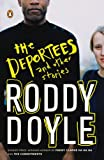 The Deportees: And Other Stories Roddy Doyle