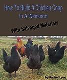 Build A Chicken Coop In A Weekend